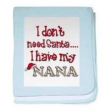 I don't need Santa I have my Nana baby blanket