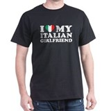 I Love My Italian Girlfriend Black T-Shirt