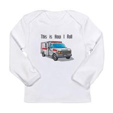 How I Roll (Ambulance) Long Sleeve Infant T-Shirt
