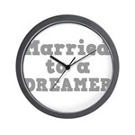 Married to a Dreamer Wall Clock