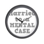Married to a Mental Case Wall Clock