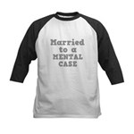 Married to a Mental Case Kids Baseball Jersey