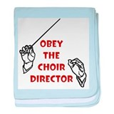 Obey the Choir Director Infant Blanket