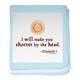 Elizabeth Beheading Quote Infant Blanket