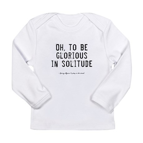 Solitude Quote Long Sleeve Infant T-Shirt