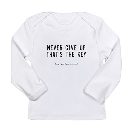 Give Up Quote Long Sleeve Infant T-Shirt