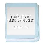 Prozac Quote Infant Blanket