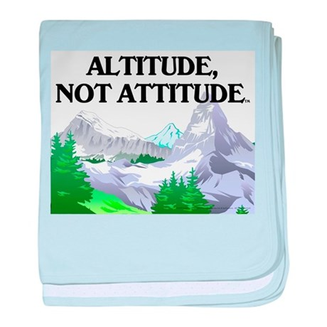 Altitude, Not Attitude Infant Blanket