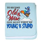 Old & Wise = Young & Stupid baby blanket