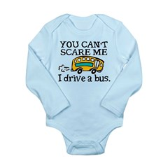 You Can't Scare Me, I Drive a Bus! Long Sleeve Inf