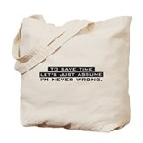 I'm Never Wrong Tote Bag