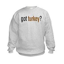 got turkey? Sweatshirt