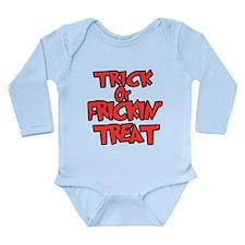 Trick or Frickin' Treat Long Sleeve Infant Bodysui