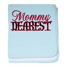 Mommy Dearest Infant Blanket
