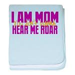 I Am Mom (You Dont' Wanna) Hear Me Roar. baby blan