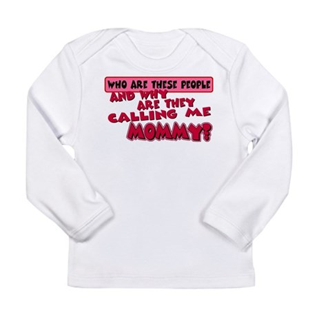 Calling Me Mommy Long Sleeve Infant T-Shirt