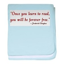 """""""Once you learn to read you'l Infant Blanket"""