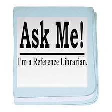 Ask Me! I'm a Reference Libra Infant Blanket