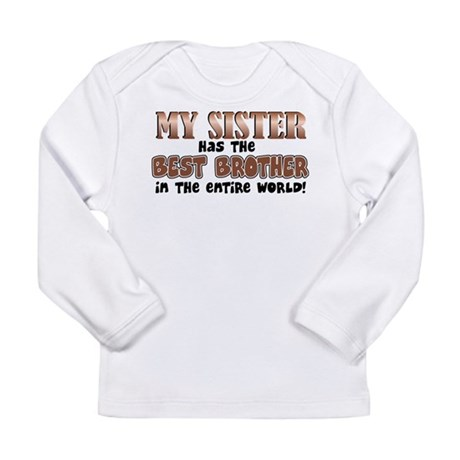 My Sister Has the Best Brothe Long Sleeve Infant T