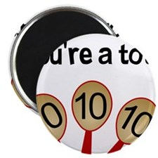 """You're a Total Ten"" 2.25"" Magnet (10 pack)"