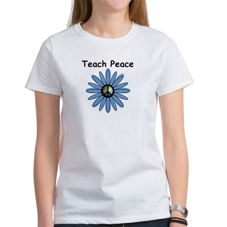 Teach Peace Women's T-Shirt