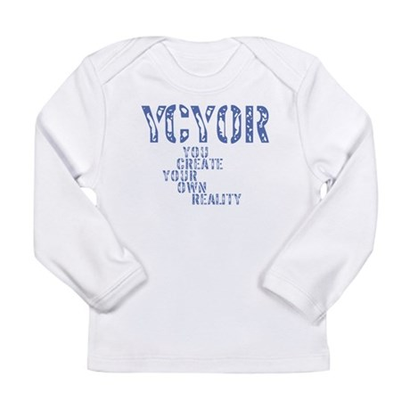 Create Own Reality Long Sleeve Infant T-Shirt