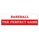 Baseball The Perfect Game Bumper Sticker