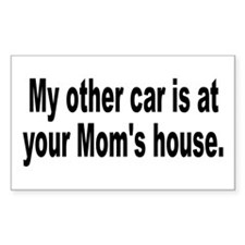 My other car is at your Mom's house Bumper Decal