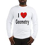 I Love Geometry (Front) Long Sleeve T-Shirt