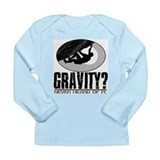 Gravity? Rock Climber Long Sleeve Infant T-Shirt