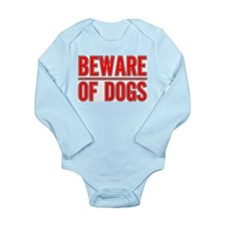 Beware of Dogs(White) Long Sleeve Infant Bodysuit