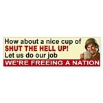 Shut The Hell Up! Bumper Sticker