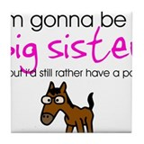 Gonna be a big sister (pony) Tile Coaster