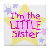 I'm the Little Sister Tile Coaster