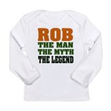 Rob, the Man, the Myth, the L Long Sleeve Infant T