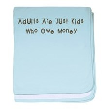 Adults are just Kids Infant Blanket