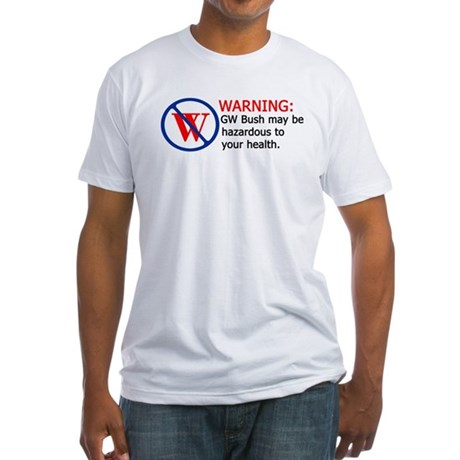Bush Warning Fitted T-Shirt