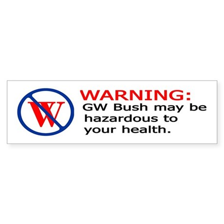 Bush Warning Bumper Sticker