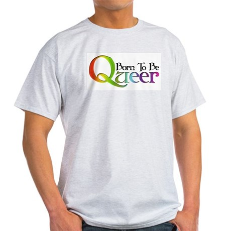 Born to be Queer Ash Grey T-Shirt