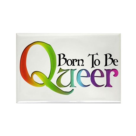 Born to be Queer Rectangle Magnet