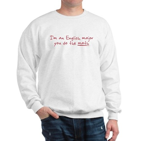 I'm an English Major Sweatshirt