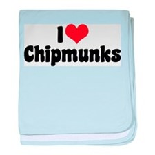 I Love Chipmunks Infant Blanket