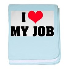 I Love My Job Infant Blanket