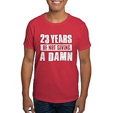 23 years of not giving a damn T-Shirt