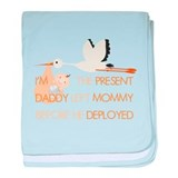 I'm the present Daddy left be Infant Blanket