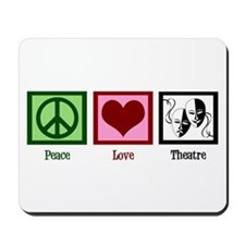 Peace Love Theatre Mousepad