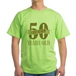 Certified 50 Years Old Green T-Shirt