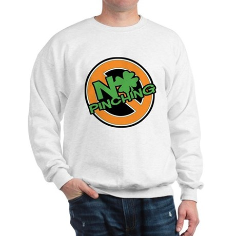 No Pinching Shamrock Sweatshirt