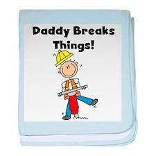 Daddy Breaks Things Infant Blanket