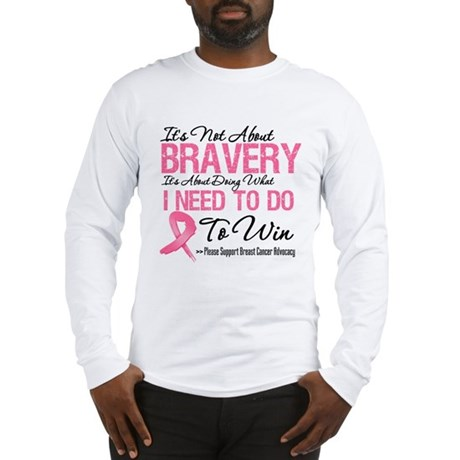 NotAboutBraveryBreastCancer Long Sleeve T-Shirt